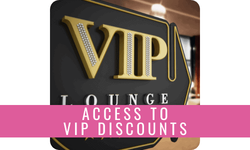 Access To Vip Discounts